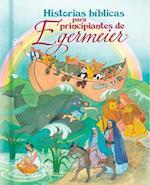 Historias Bi?blicas Para Principiantes de Egermeier=egermeiehistorias Bi?blicas Para Principiantes de Egermeier=egermeier's Bible Storybook for Beginn