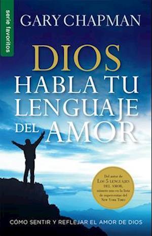 Bog, paperback Dios Habla Tu Lenguaje del Amor= God Speaks Your Love Language af Gary Chapman