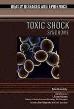 Toxic Shock Syndrome (Deadly Diseases & Epidemics (Hardcover))