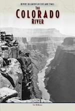 Colorado River (Rivers in Amer) (Rivers in American Life and Times, nr. 6)