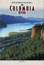Columbia River (Rivers in Amer) (Rivers in American Life and Times, nr. 6)