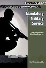 Mandatory Military Service (Point/Counterpoint (Chelsea Hardcover))