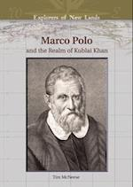 Marco Polo and the Realm of Kublai Khan (Explorers of New Lands S)