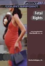 Fetal Rights (Point/Counterpoint)