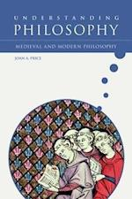 Medieval and Modern Philosophy (Understanding Philosophy)