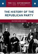 The History of the Republican Party (The U.s. Government: How It Works)