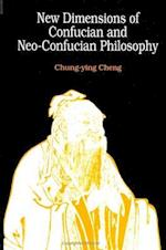 New Dimensions of Confucian and Neo-Confucian Philosophy (SUNY Series in Philosophy Hardcover)
