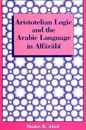 Aristotelian Logic and the Arabic Language in Alfarabi