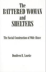 The Battered Woman and Shelters (S U N Y SERIES IN DEVIANCE AND SOCIAL CONTROL)
