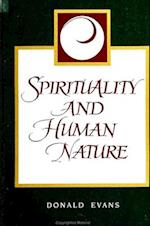 Spirituality and Human Nature af Donald Evans