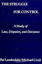 The Struggle for Control (S U N Y SERIES IN DEVIANCE AND SOCIAL CONTROL)
