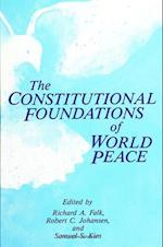 The Constitutional Foundations of World Peace (Suny Series, Global Conflict and Peace Education)