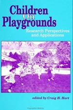 Children on Playgrounds (Suny Series, Children's Play in Society)