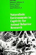 Naturalistic Environments in Captivity for Animal Behavior Research (Suny Series in Endangered Species)