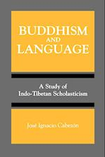 Buddhism and Language (S U N Y SERIES, TOWARD A COMPARATIVE PHILOSOPHY OF RELIGIONS)