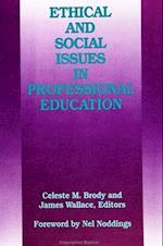 Ethical and Social Issues in Professional Education af James Wallace