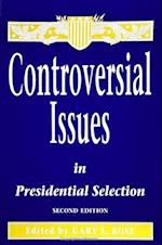 Controversial Issues in Presidential Selection af Grose