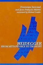 Heidegger from Metaphysics to Thought (Suny Series in Contemporary Continental Philosophy)