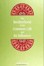 The Brotherhood of the Common Life and Its Influence (S U N Y SERIES IN WESTERN ESOTERIC TRADITIONS)