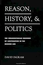 Reason, History, and Politics af David Ingram