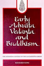 Early Advaita Vedanta and Buddhism af Richard King
