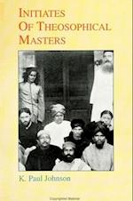 Initiates of Theosophical Masters (S U N Y SERIES IN WESTERN ESOTERIC TRADITIONS)