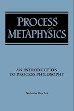Process Metaphysics (SUNY Series in Philosophy Paperback)