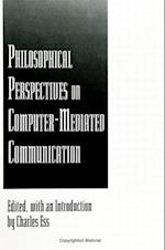 Philosophical Perspectives on Computer-Mediated Communication (Suny Series Computer Mediated Communication)