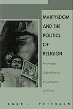 Martyrdom & Politics of Religion af Anna L. Peterson