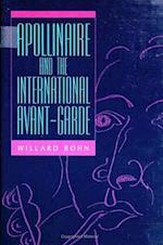 Apollinaire and the International Avant-Garde af Willard Bohn