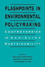 Flashpoints in Environmental Policymaking (Suny Series in International Environmental Policy and Theory)