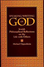 Speaking/Writing of God af Michael Oppenheim