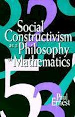 Social Constructivism as a Philosophy of Mathematics (S U N Y SERIES IN SCIENCE, TECHNOLOGY, AND SOCIETY)