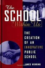 The School within Us (Suny Series, Democracy and Education)
