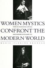 Women Mystics Confront the Modern World (S U N Y SERIES IN WESTERN ESOTERIC TRADITIONS)
