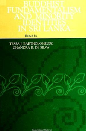 Buddhist Fundamentalism and Minority Identities in Sri Lanka