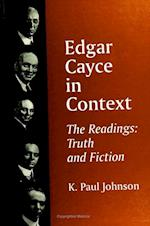 Edgar Cayce in Context (S U N Y SERIES IN WESTERN ESOTERIC TRADITIONS)