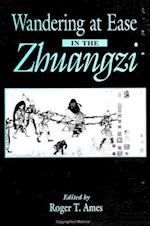 Wandering at Ease in the Zhuangzi (Suny Series in Chinese Philosophy and Culture)