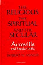 The Religious Spiritual, and the Secular (S U N Y SERIES IN RELIGIOUS STUDIES)