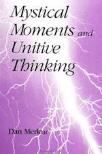 Mystical Moments and Unitive Thinking af Daniel Merkur
