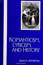 Romanticism, Lyricism and History af Sarah M. Zimmerman