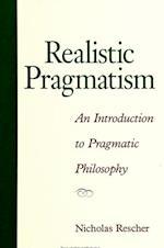 Realistic Pragmatism (S U N Y SERIES IN PHILOSOPHY)