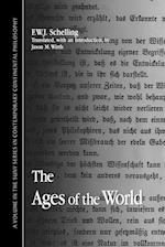 The Ages of the World af Friedrich Wilhelm Joseph Von Schelling, Jason M Wirth