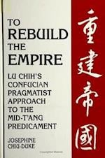 To Rebuild the Empire (SUNY Series in Chinese Philosophy and Culture Paperback)