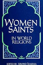 Women Saints in World Religions (History of religions, a series devoted to International Scholarship)