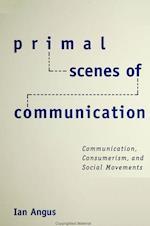 Primal Scenes of Communication af Ian Angus