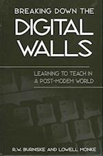 Breaking Down the Digital Walls (Suny Series, Education and Culture)