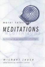 Moral Tales and Meditations af Michael Joyce
