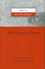 What Is Knowledge? af Jose Ortega y. Gasset