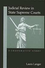 Judicial Review in State Supreme Courts (Suny Series in American Constitutionalism)